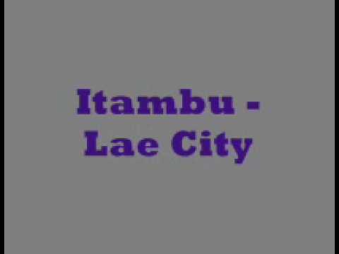 Itambu -Lae City.wmv