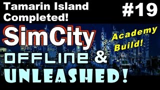 SimCity OAU Academy Build #19 ►Tamarin Island Completed◀ SimCity 5 (2013) With Mods.