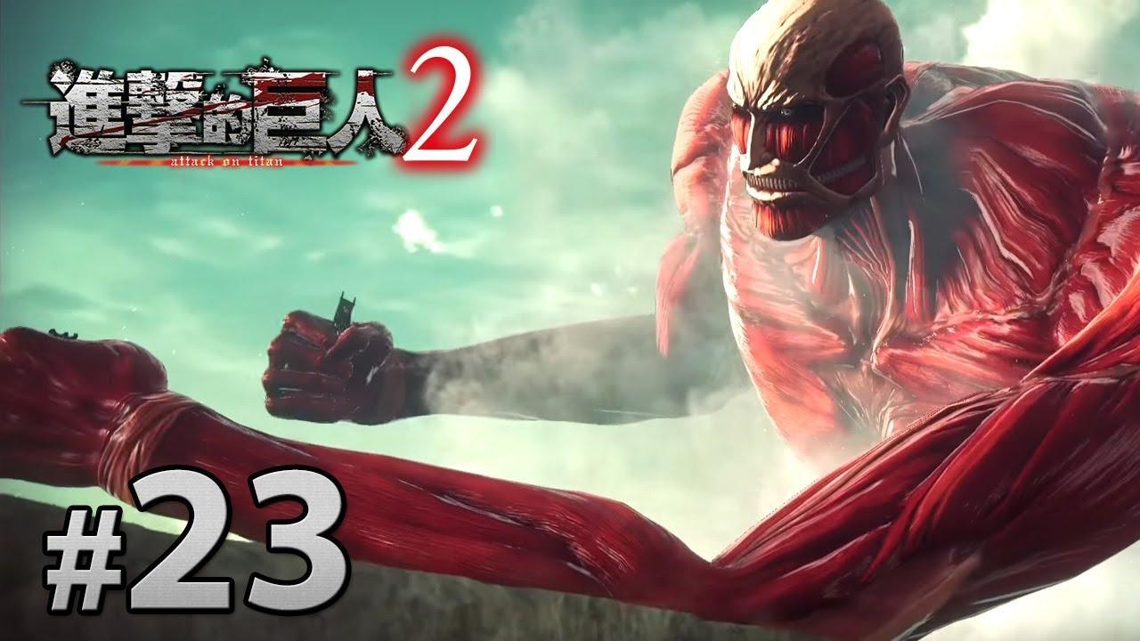 #23 超大型巨人及鎧之巨人真正身份《進擊的巨人2》[PS4 60FPS] - YouTube