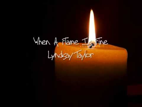 When A Flame Is Fine - Lyndsay Taylor Original