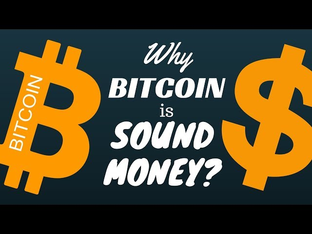 Why Bitcoin is Sound Money