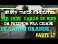 HEAVY TRUCK SIMULATOR VIAGEM COM MB 1935+CARGA DE GADO/CARREIRA PARTE #17