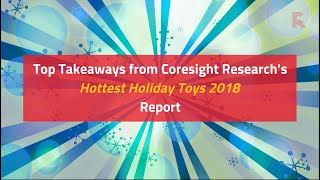 Hottest Holiday Toys 2018 by Coresight Research