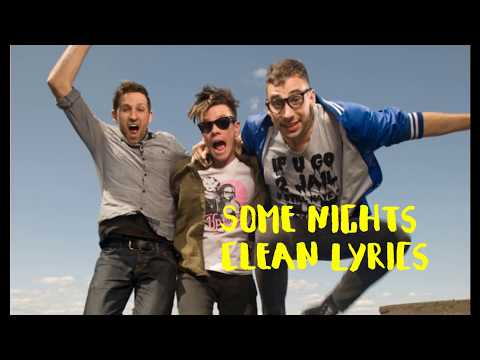 Some Nights (CLEAN) Lyrics -FUN.
