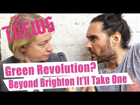 Green Revolution? Beyond Brighton, It'll Take One. Russell Brand The Trews (E310)