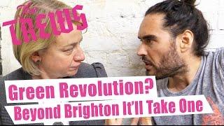 Green Revolution? Beyond Brighton, It