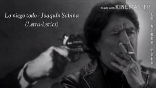 Lo Niego Todo Joaquín Sabina Letra Lyrics Youtube