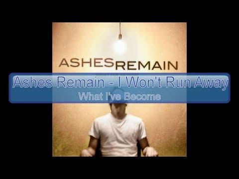 Ashes Remain - I Won't Run Away [Lyrics, HD, HQ]