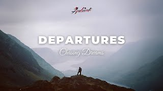 Chasing Dreams - Departures