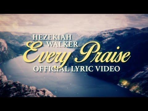 Hezekiah Walker - Every Praise (Official Lyric Video)
