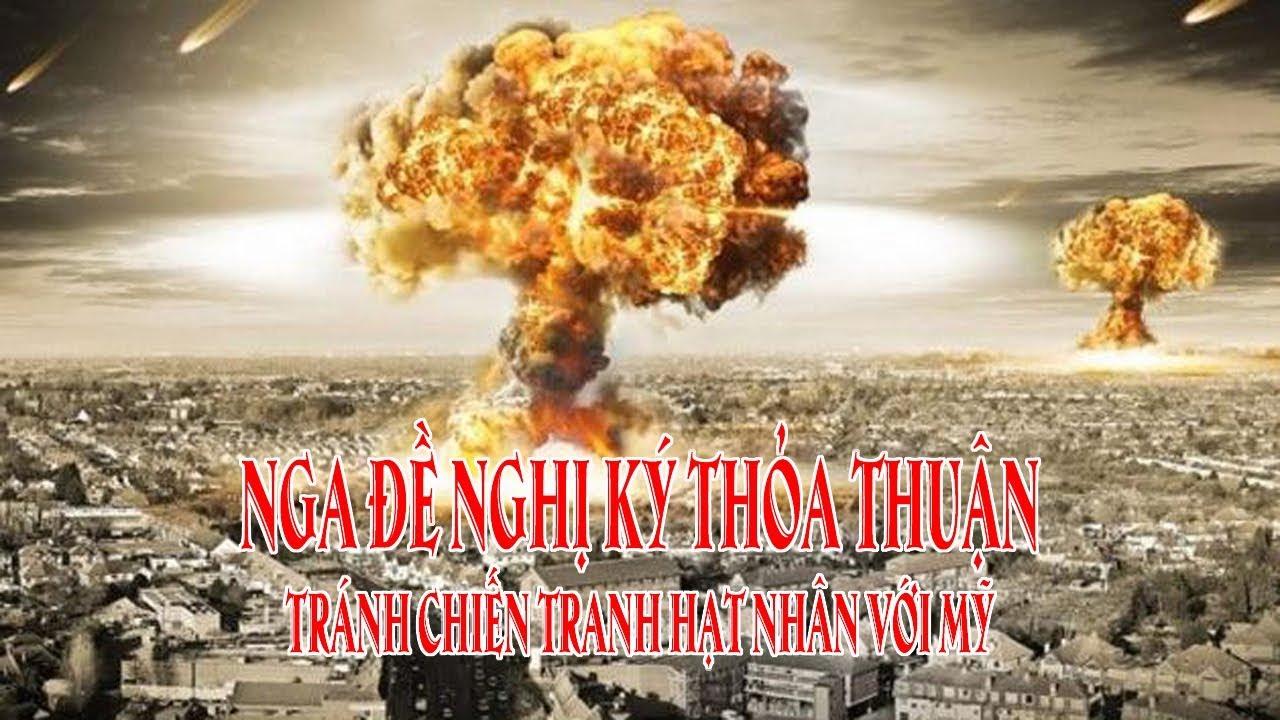 Nga đề nghị ký thỏa thuận tránh chiến tranh hạt nhân với Mỹ