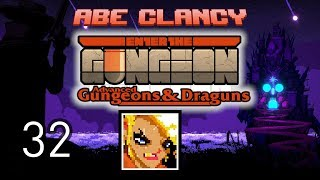 AbeClancy Streams: Advanced Gungeons and Draguns - 32 - Synergies Galore