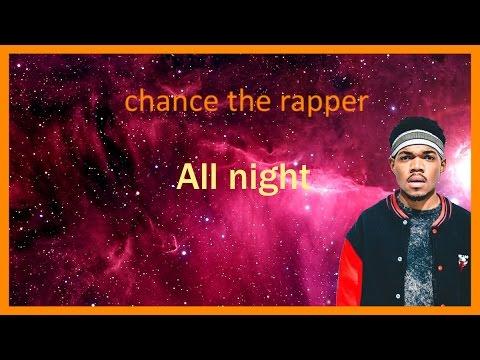 Chance The Rapper - All Night LYRICS