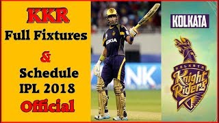 KKR Official Full Fixtures & Schedule IPL 2018 | KKR All Fixtures, Time, Date, Venues, Opponents