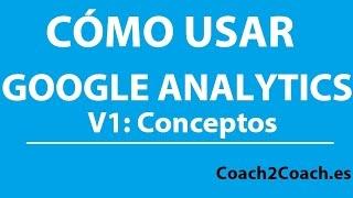 Como usar Google Analytics 1 Conceptos