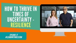 Episode 17 - Thrive in times of Uncertainty - Resilience