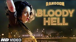 Repeat youtube video Bloody Hell Full Video Song - Rangoon 2017   Kangana Ranaut - Saif Ali Khan