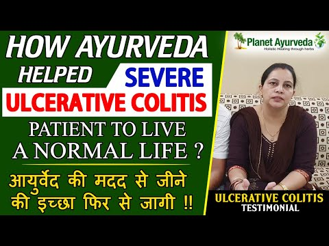 How #Ayurveda Helped 14 Years Severe #Ulcerative #Colitis Patient To Live A Normal Life?