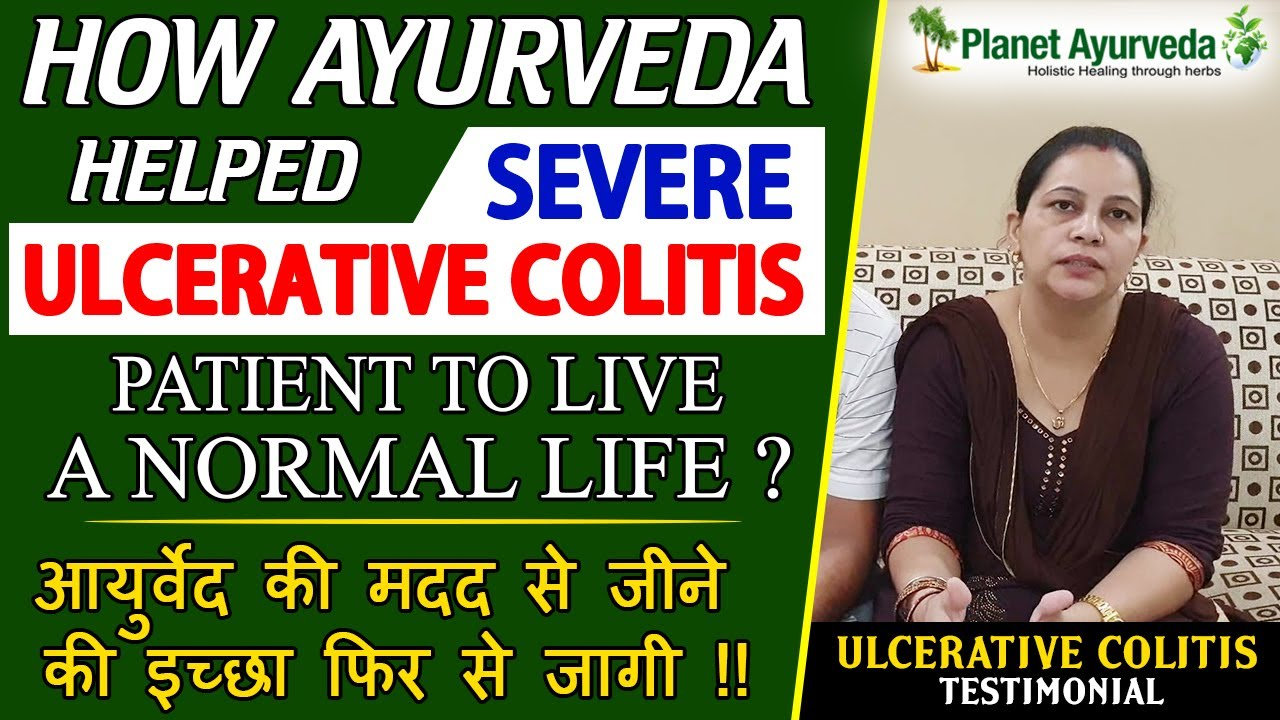 Watch Video Ulcerative Colitis Patient Got Cured With Ayurvedic Treatment and Diet