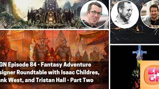 ENGN 84 - Fantasy Adventure Designer Roundtable with Isaac Childres, Frank West, and Tristan...