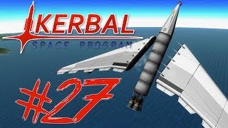 Kerbal Space Program 27 | SPACE PLANE DONE RIGHT