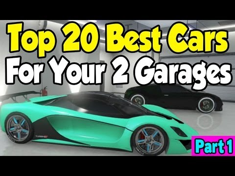 "GTA 5 Online - ""TOP 20 CARS"" FOR MY 2 GARAGES! (Part 1) [GTA V High Life DLC]"