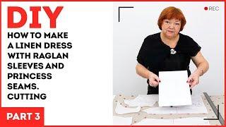 DIY: How to make a linen dress with raglan sleeves and princess seams. Cutting.