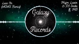 Major Lazer & DJ Snake ft. MØ   Lean On (ATAX Remix)