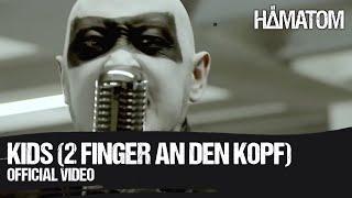 HÄMATOM - Kids (2 Finger an den Kopf)