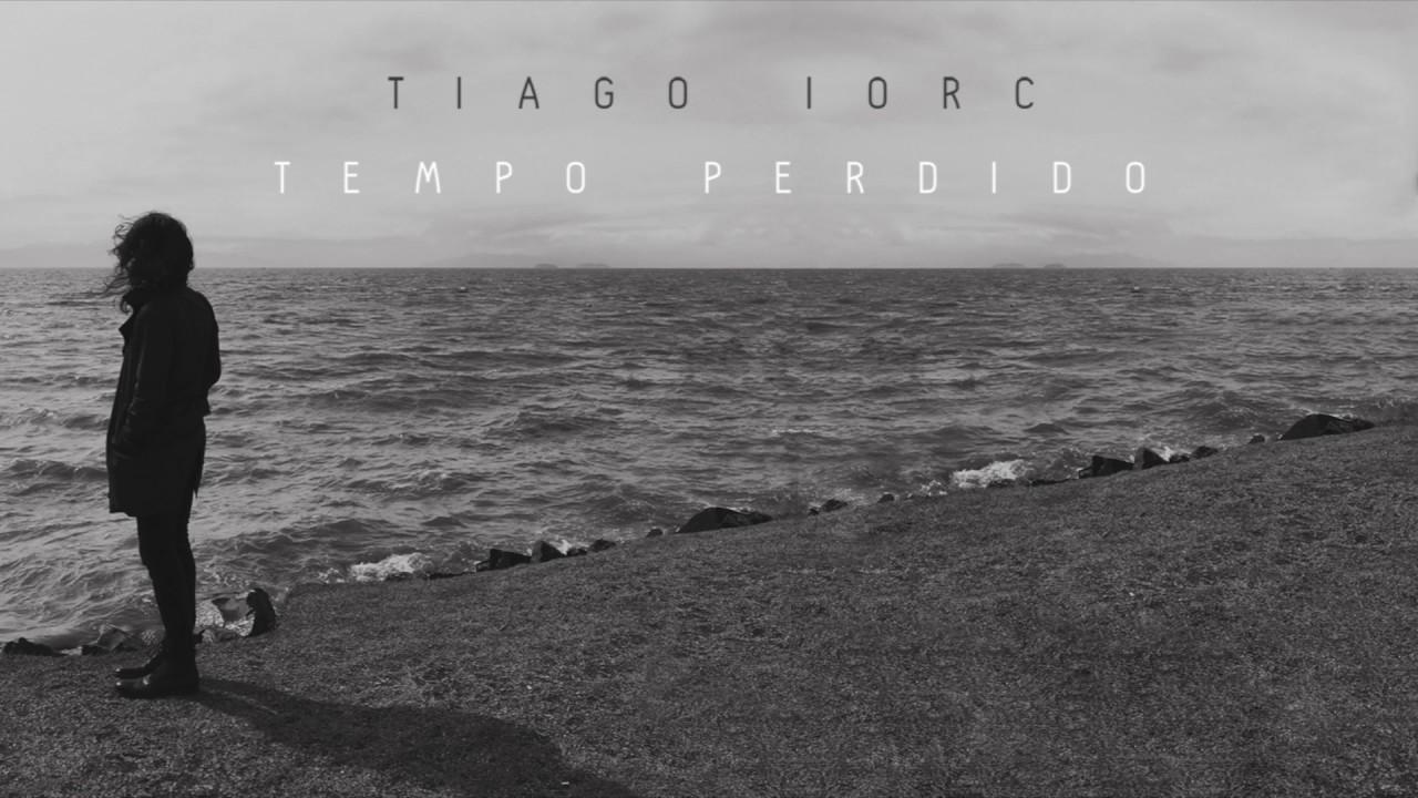 Tiago Iorc Tempo Perdido Trilha Sonora Os Dias Eram Assim