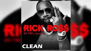 [4K] Rick Ross - BIG TYME ft. Swizz Beatz (Clean)