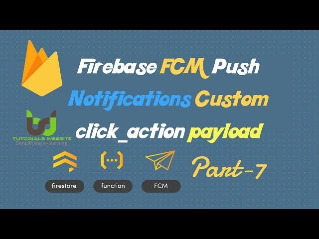 FCM Push Notifications Custom click_action payload | Part-7