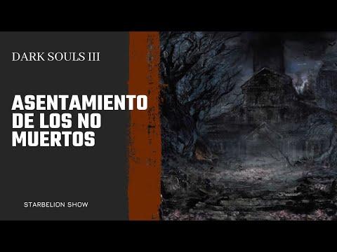 Dark Souls 3 : Asentamiento de los no muertos [Trucos y Guia] Parte 1