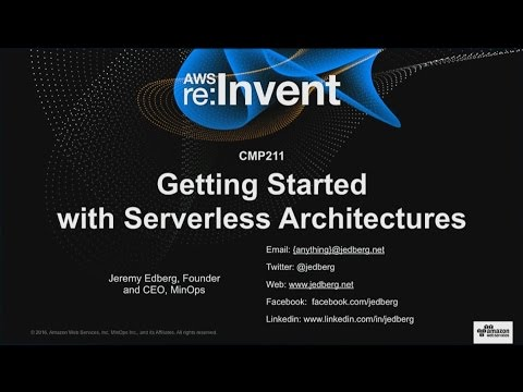 AWS re:Invent 2016: Getting Started with Serverless Architectures (CMP211)