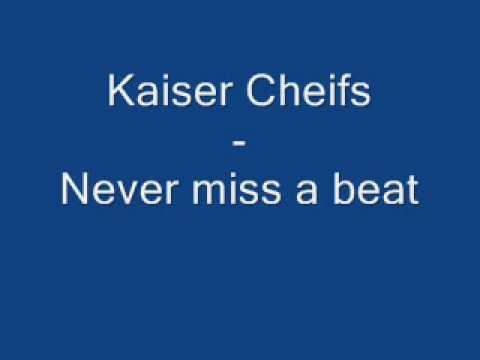 Kaiser Cheifs - Never miss a beat