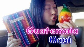 ✈Travel Haul✈ What I bought in Guatemala !First Haul Video!