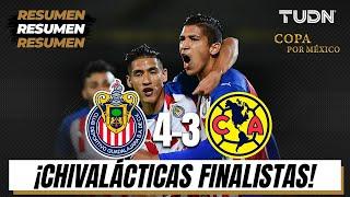 Resumen y goles | Chivas 43 América | Semifinal Copa por México | TUDN