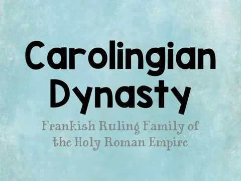Carolingian Dynasty: A Brief Overview