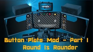 Iracing: My Sim Cockpit - Button Plate Mod Part I - Round Is Rounder