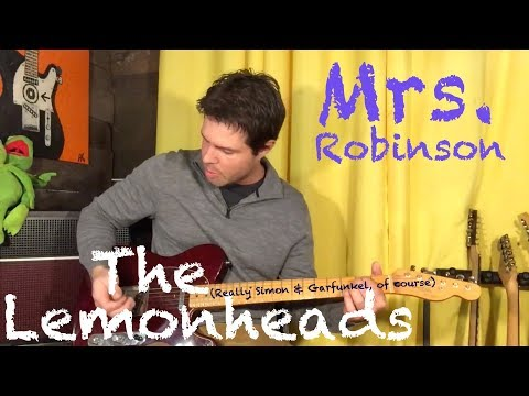 Guitar Lesson: How To Play Mrs Robinson In The Style Of The Lemonheads music