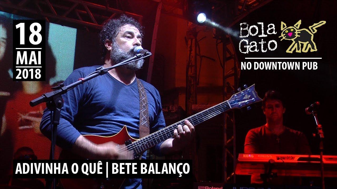 Bola Gato no Downtown | Adivinha o Quê - Bete Balanço (Cover)