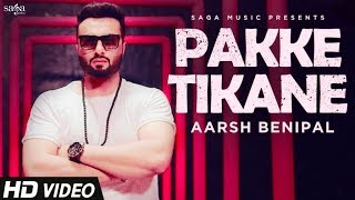 Aarsh Benipal - Pakke Tikane | Jassi Lohka | New Punjabi Songs 2018 | Chandigarh Songs