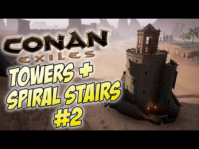 Conan Exiles - Round Tower Tutorial / How to Build Towers With Winding Spiral Stairs - Part 2