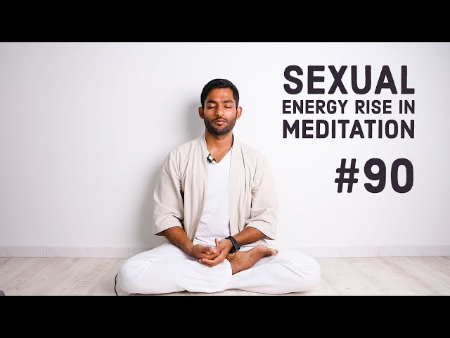 #90. Sexual energy rise during meditation | Vigyan Bhairav Tantra
