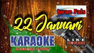 Iwan Fals - 22 Januari Karaoke Lyrics tanpa Vocal