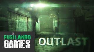 OUTLAST - PARTE 1 | FUSILANDO GAMES