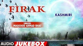 -firak-kashmiri-audio-jukebox-maqsood-ahmad-bhat-t-series-kashmiri-music