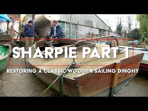 SHARPIE PART 1 - RESTORING A CLASSIC WOODEN SAILING DINGHY