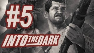 Into the Dark Gameplay #5 - Let