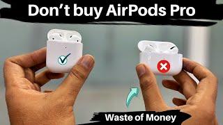 AirPods Pro vs AirPods 2 full comparison